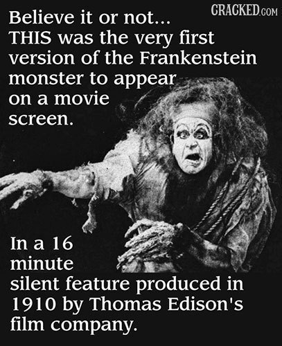 Believe it or not... THIS was the very first version of the Frankenstein monster to appear on a movie screen. In a 16 minute silent feature produced i