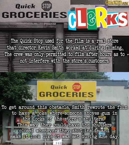 CRACKEDCON Quick STOP GROCERIES CLORKS The Quick Stop used for the film is a real store that director Kevin Smith worked at during filming. The crew w