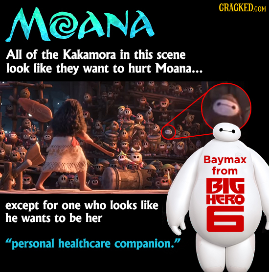 MCANA CRACKEDco COM All of the Kakamora in this scene look like they want to hurt Moana... Baymax from BIG HERO except for one who looks like he wants