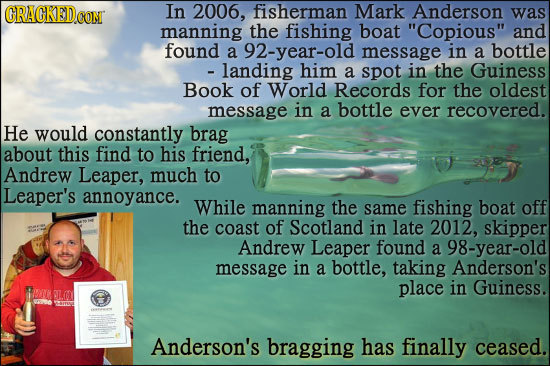 GRAGKED.CON In 2006, fisherman Mark Anderson was manning the fishing boat Copious and found a 92-year-old message in a bottle - landing him a spot i