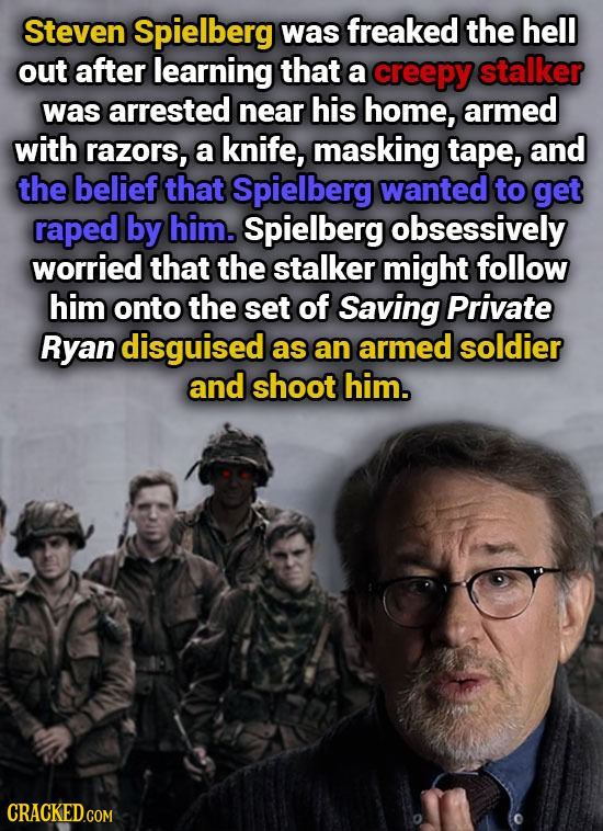 Steven Spielberg was freaked the hell out after learning that a creepy stalker was arrested near his home, armed with razors, a knife, masking tape, a