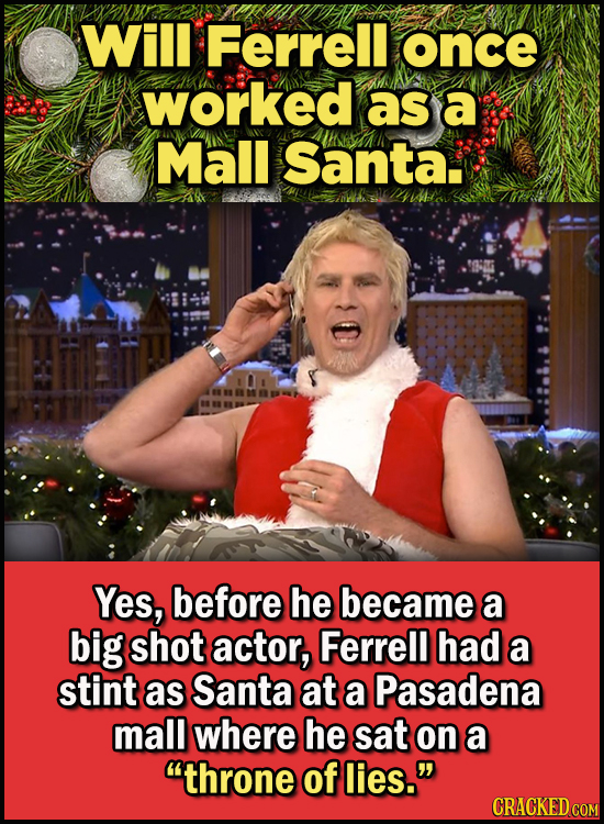 23 Son Of A Nutcracker Facts About The Christmas Classic Elf - Will Ferrell once worked as a Mall Santa.  Yes, before he became a big shot actor, Ferr