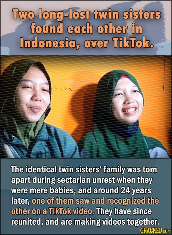 15 Feel Good Stories Of 2020 To End This Wretched Year - Two long-lost twin sisters find each other in Indonesia, over TikTok.  The identical twin sis