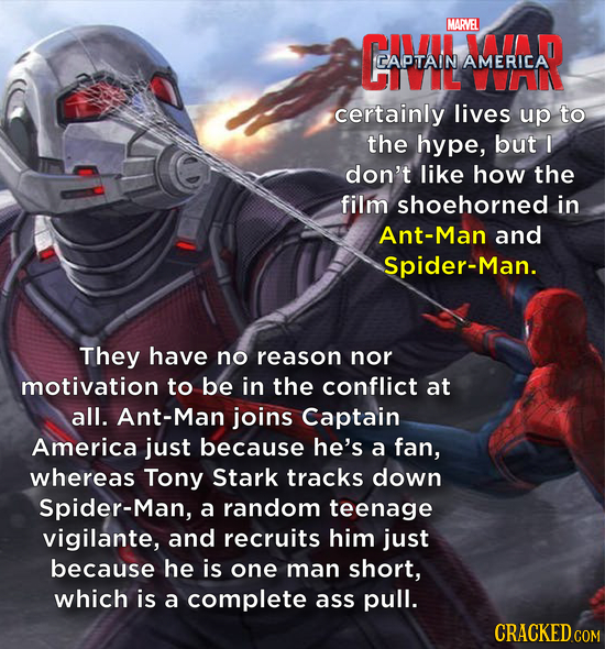 MARVEL CIAL CAPTAIN AMERICA certainly lives up to the hype, but I don't like how the film shoehorned in Ant-Man and Spider-Man. They have no reason no