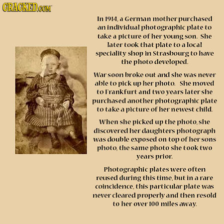 GRAGKEDO In 1914. d German mother purchased an individual phot ographic plate to take d picture ofher young son. She later took that plate to d local