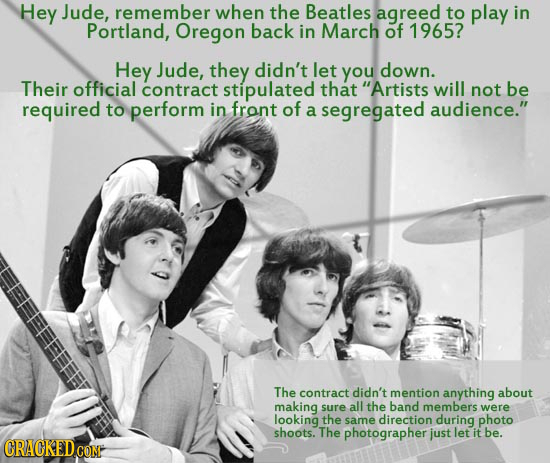 Hey Jude, remember when the Beatles agreed to play in Portland, Oregon back in March of 1965? Hey Jude, they didn't let you down. Their official contr