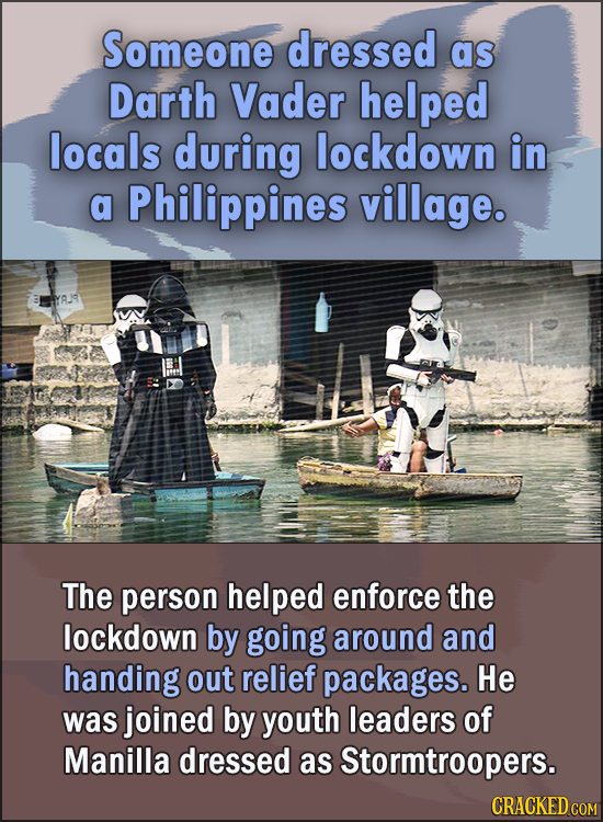 15 Feel Good Stories Of 2020 To End This Wretched Year - Someone dressed as Darth Vader helped locals during lockdown in a Philippines village.  The p
