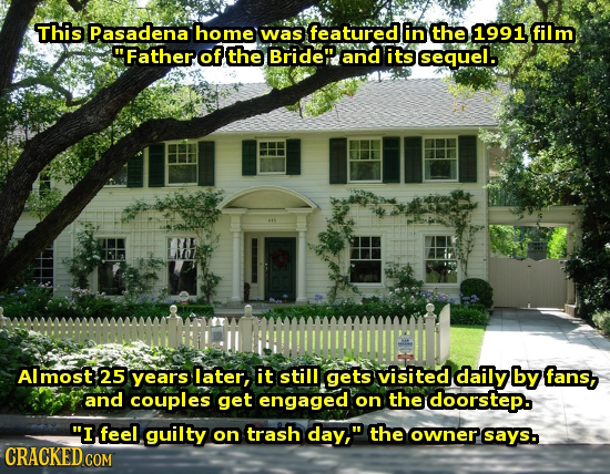 This Pasadena home was featured in the 1991 film Father of the Bride and its sequel. l L Almost 25 years later, it still gets visited daily by fans,