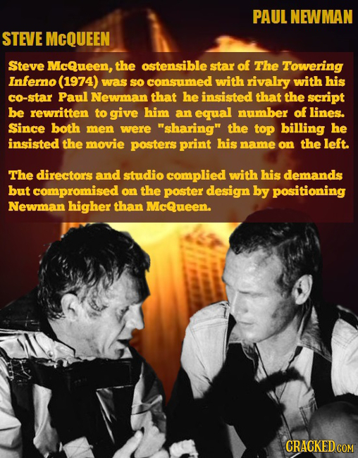 PAUL NEWMAN STEVE MCQUEEN Steve McQueen, the ostensible star of The Towering Inferno (1974) was sO consumed with rivalry with his co-star Paul Newman