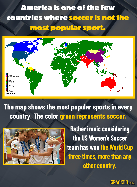 America is one of the few countries where soccer is not the most pOpular sport. L The map shOWS the most popular sports in every country. The color gr