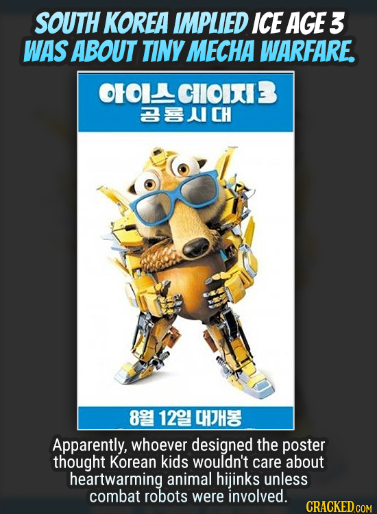SOUTH KOREA IMPLIED ICE AGE 3 WAS ABOUT TINY MECHA WARFARE. CIOITIB 21CH 8 1201 CHHO Apparently, whoever designed the poster thought Korean kids would