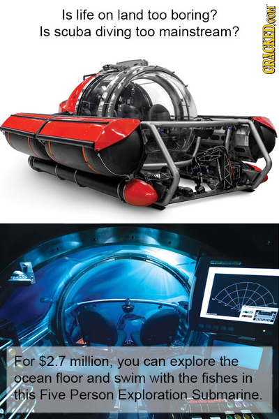 Is life on land too boring? Is scuba diving too mainstream? GRau For $2.7 million, you can explore the ocean floor and swim with the fishes in this Fi