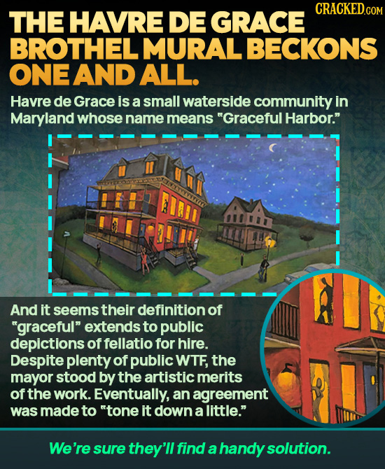 THE HAVRE DE GRACE BROTHEL MURAL BECKONS ONE AND ALL. Havre de Grace is a small waterside community in Maryland whose name means Graceful Harbor. AE