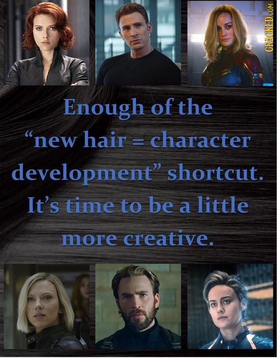 CRACKED COM Enough of the new hair = character development shortcut. It's time to be a little more creative.