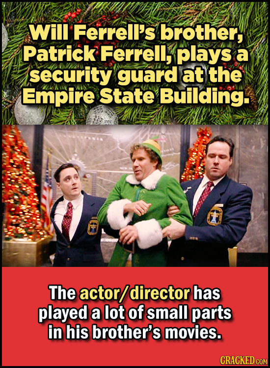 23 Son Of A Nutcracker Facts About The Christmas Classic Elf - Will Ferrell's brother, Patrick Ferrell, plays a security guard at the Empire State Bui
