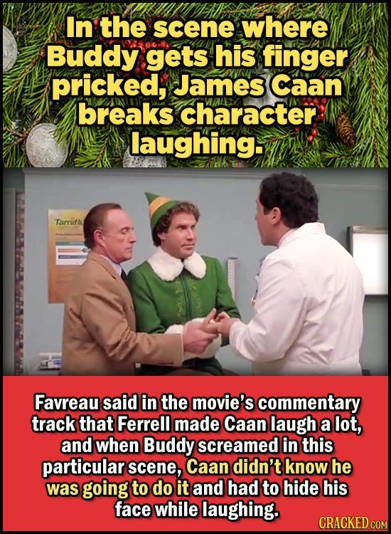 23 Son Of A Nutcracker Facts About The Christmas Classic Elf - In the scene where Buddy gets his finger pricked, James Caan breaks character laughing.
