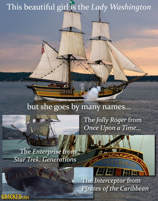 This beautiful girl is the Lady Washington but she goes by many names... The Jolly Roger from Once Upon a Time... The Enterprise from Star Trek: Gener