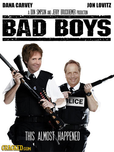 DANA CARVEY JON LOVITZ A DON SMPSON AND JERRY BRUCXHEMER PROICTION BAD BOYS LICE THIS ALMOST HAPPENED CRACKED.COM