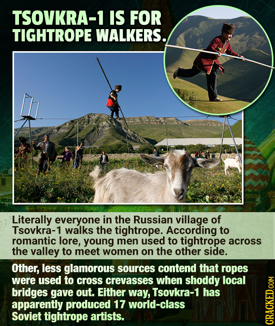 TSOVKRA-1 IS FOR TIGHTROPE WALKERS. Literally everyone in the Russian village of Tsovkra-1 walks the tightrope. According to romantic lore, young men