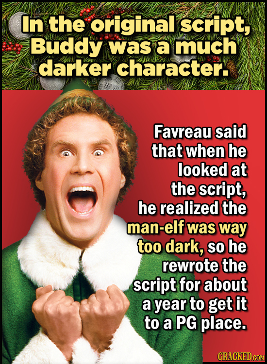 23 Son Of A Nutcracker Facts About The Christmas Classic Elf - In the original script, Buddy was a much darker character.  Favreau said that when he l