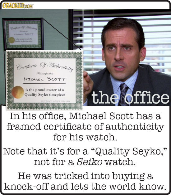 CRACKEDOON nue CY Scry M Certifieate f.nthenticity E eenlgfes thal MICHAEL SCOTT is the proud wner of 1 Quality Seyko timepiece the office In his offi