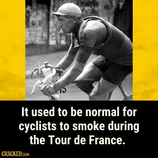 It used to be normal for cyclists to smoke during the Tour de France.