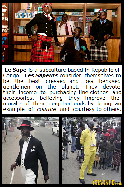 I6E E E CO IONE RICAT MENT (TE E DTON I E Le Sape is a subculture based in Republic of Congo. Les Sapeurs consider themselves to be the best dressed a