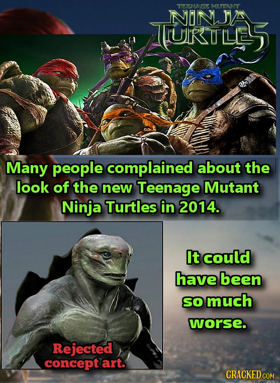 TSENANGMUTANT NINJA TURTLES Many people complained about the look of the new Teenage Mutant Ninja Turtles in 2014. It could have been SO much worse. R