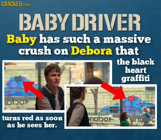 CRACKED COM BABYDRIVER Baby has such a massive crush on Debora that the black heart graffiti 1O10F turns red as soon toE 900d as he sees her. 99h0