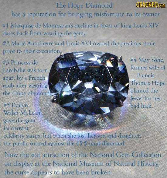 The Hope Diamond CRACKEDCO has reputation for bringing misfortune a to its owner #1 Marquise de Montespan's decline in favor of king Louis XIV dates b