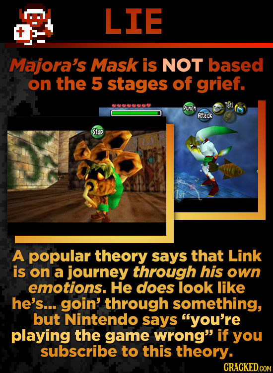 LIE Majora's Mask is NOT based on the 5 stages of grief. Tatl PuncH Altack Stop A popular theory says that Link is on a journey through his own emotio