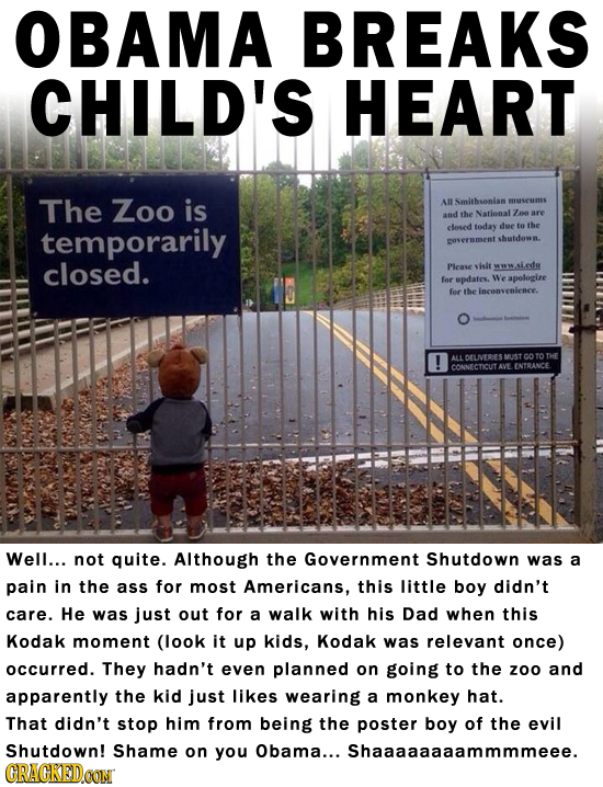 OBAMA BREAKS CHILD'S HEART The Zoo is All Smithsoniss museums and the National 7o temporarily closed today dae to the soverament shutdown. closed. Ple