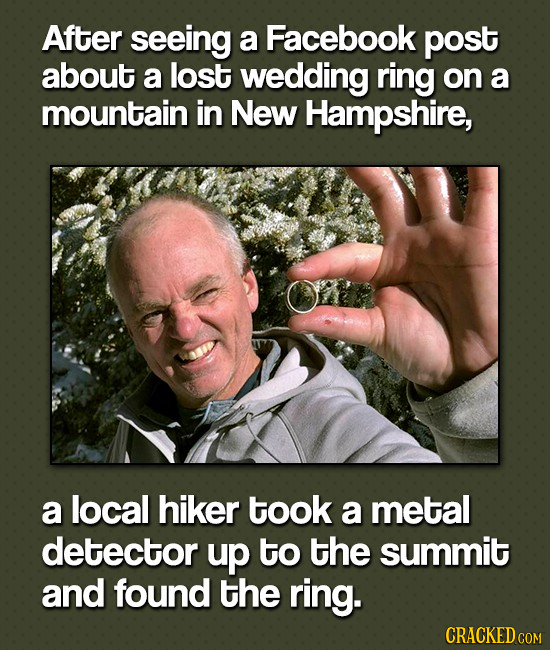 After seeing a Facebook post about a lost wedding ring on a mountain in New Hampshire, a local hiker took a metal detector up to the summit and found