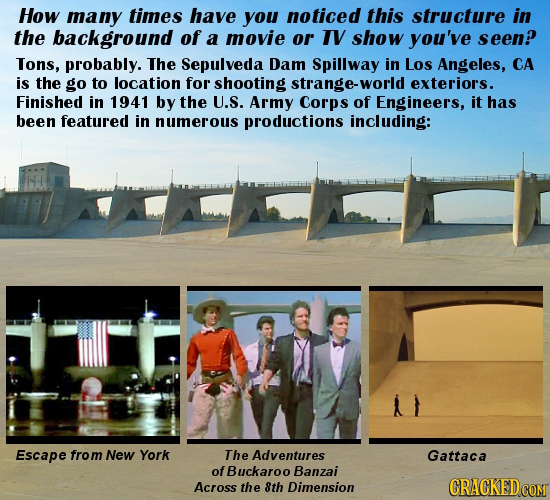 How many times have you noticed this structure in the background of a movie or IV show you've seen? Tons, probably. The Sepulveda Dam Spillway in Los