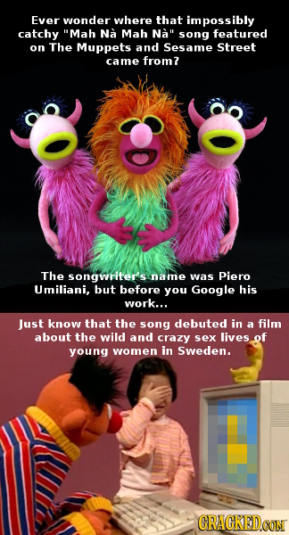 Ever wonder where that impossibly catchy Mah Na Mah Na song featured on The Muppets and Sesame Street came from? The songwriter's name was Piero Umi