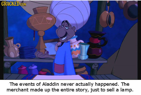 The events of Aladdin never actually happened. The merchant made up the entire story, just to sell a lamp.