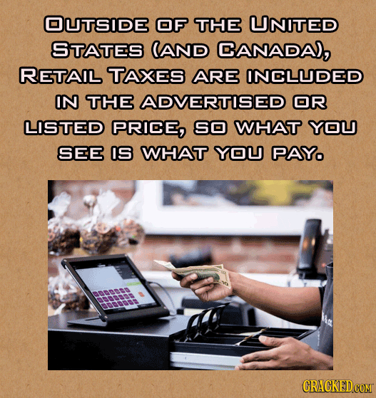OUTSIDE OF THE UNITED STATES (AND CANADA), RETAIL TAXES ARE INCLUDED IN THE ADVERTISED OR LISTED PRICE, S0 WHAT YOU SEE IS WHAT YOU PAYO CRACKEDCOMT