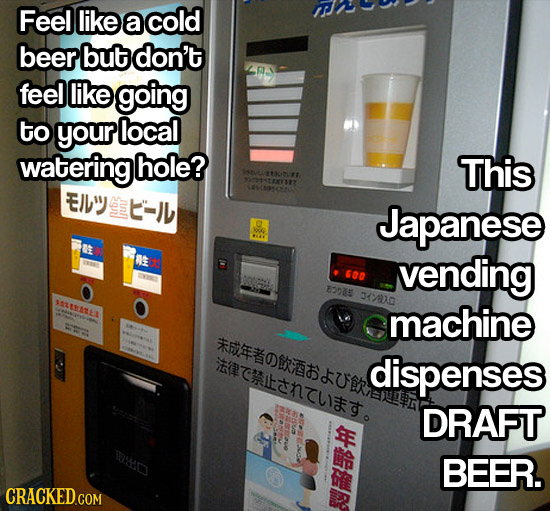 Feel like a cold beer but don't feel like going to your local wateringl hole? This 1T2717 E- Japanese 0 RE vending $00 TVES 82215 34/01.0 38 machine c