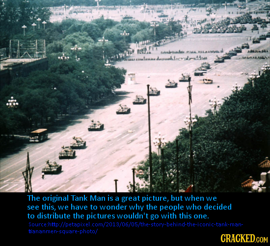 Aaleakes rl Leasad The original Tank Man is a great picture, but when we see this, we have to wonder why the people who decided to distribute the woul