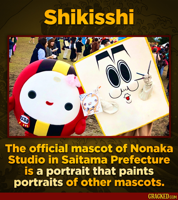Shikisshi The official mascot of Nonaka Studio in Saitama Prefecture is a portrait that paints portraits of other mascots. CRACKED.COM