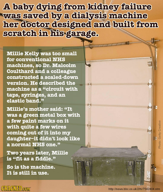A baby dying from kidney failure Was saved by a dialysis machine her doctor designed and built from scratch in his garage. Millie Kelly was too small