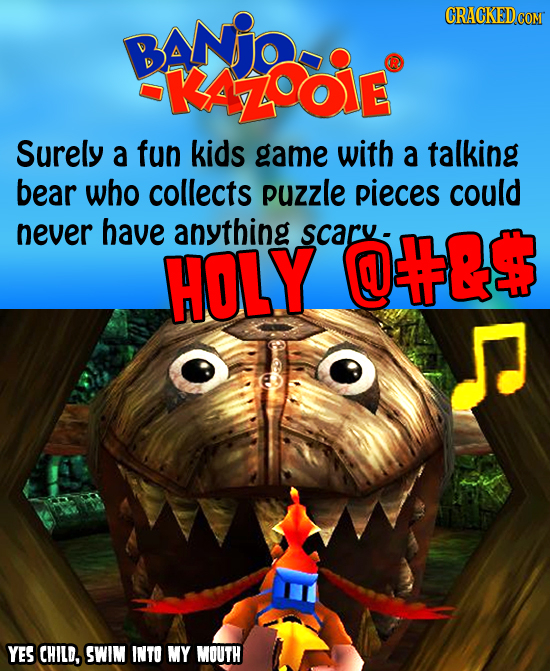 BANjo CRACKEDCO -KAOOIE Surely a fun kids game with a talking bear who collects puzzle pieces could never have anything scary- HOLY @Q$ YES CHILD, SWI