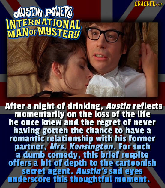 CRACKED C AUSTIN POWERS COM INTERNATIONAL MAN OF After a night of drinking, Austin reflects momentarily on the loss of the life he once knew and the r