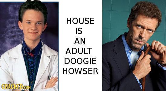 HOUSE IS AN ADULT DOOGIE HOWSER CRACKEDOOM