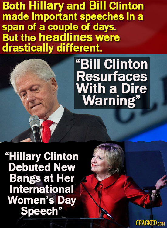 Both Hillary and Bill Clinton made important speeches in a span of a couple of days. But the headlines were drastically different. Bill Clinton Resur