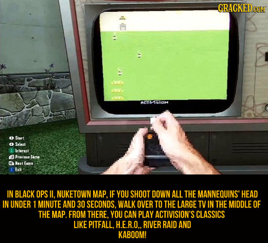 CRACKED G E AETVNION Start Slest Interast Prevlnu GAme Nxt ERm Erit IN BLACK OPS IL, NUKETOWN MAP. IF YOU SHOOT DOWN ALL THE MANNEQUINS' HEAD IN UNDER