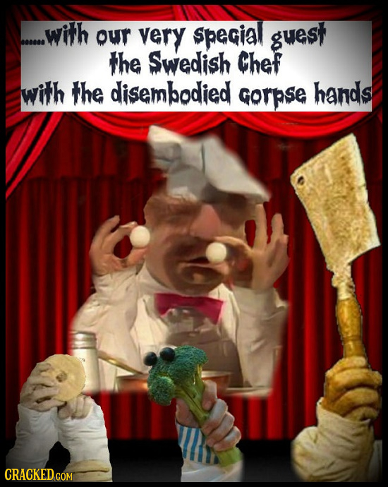 with our very Spegial guest the Swedish Chef with the disembodied Gorpse hands CRACKEDCON COM