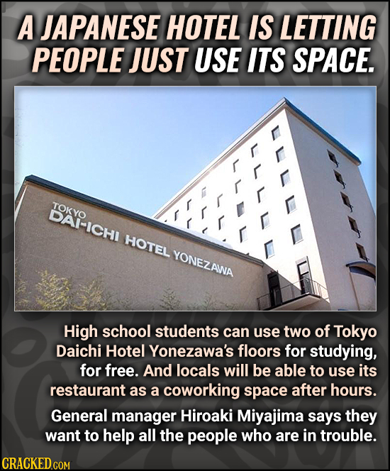 A JAPANESE HOTEL IS LETTING PEOPLE JUST USE ITS SPACE. ALL LUL TOKYO DAI-ICHI HOTEL YONEZAWA High school students can use two of Tokyo Daichi Hotel Yo
