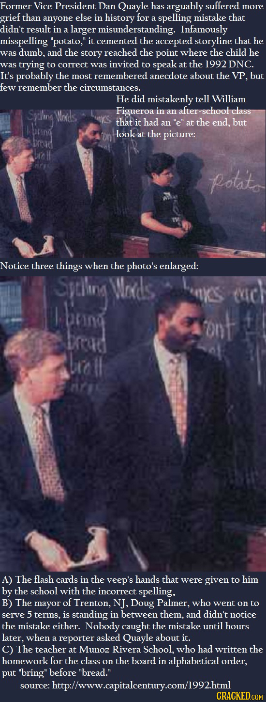 Former Vice President Dan Quayle has arguably suffered more grief than anyone else in history for spelling mistake that didn't result in larger misund
