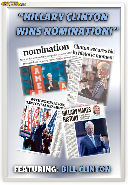 CRACKEDCON HILLARY CLINTON WINS NOMINATION! Clinton nomination secures in bid tic historic residential panty's moment atop major first woman for unit